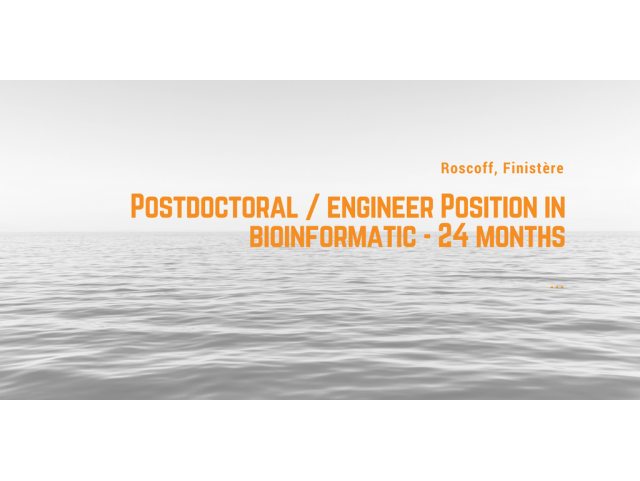 The Roscoff Biological Station recruits a Postdoctoral / engineer Position in bioinformatic - 24 months